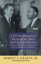 A White Preacher's Message on Race and Reconciliation by Rev. Robert Graetz