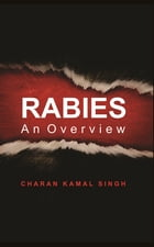 Rabies an Overview by Dr. Charan Kamal Singh