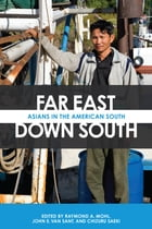 Far East, Down South: Asians in the American South