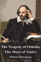 The Tragedy of Othello, The Moor of Venice by William Shakespeare
