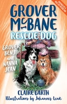 Grover, Benji and Nanna Jean: Grover, Benji and Nanna Jean Book 3 by Claire Garth