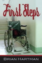 First Steps (A Short Story) by Brian Hartman