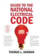 Guide to the National Electrical Code, 2005 Edition by Thomas L. Harman