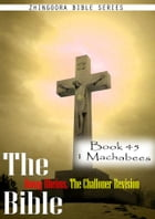 The Bible Douay-Rheims, the Challoner Revision,Book 45 1 Machabees by Zhingoora Bible Series