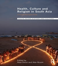 Health, Culture and Religion in South Asia: Critical Perspectives
