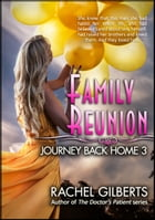 Family Reunion: Journey Back Home 3: Journey Back Home by Rachel Gilberts