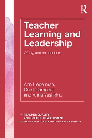 Teacher Learning and Leadership Of,  By,  and For Teachers