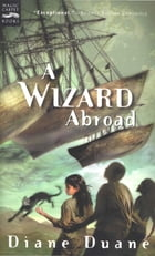 A Wizard Abroad (digest): The Fourth Book in the Young Wizards Series by Diane Duane