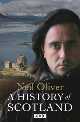 Book A History Of Scotland by Neil Oliver