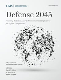 Defense 2045: Assessing the Future Security Environment and Implications for Defense Policymakers
