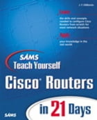 Sams Teach Yourself Cisco Routers in 21 Days by Jerome F. DiMarzio