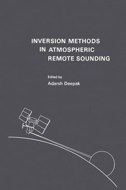 Book Inversion Methods in Atmospheric Remote Sounding by Deepak, Adarsh