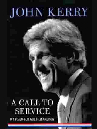 A Call to Service: My Vision for a Better America by John Kerry