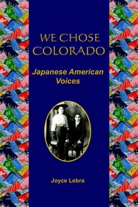 We Chose Colorado: Japanese American Voices
