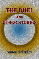 The Duel and Other Stories by Anton Tchekhov