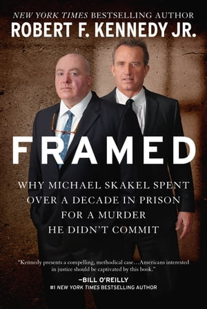 Framed Why Michael Skakel Spent Over a Decade in Prison For a Murder He Didn't Commit