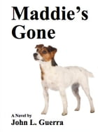 Maddie's Gone by John Guerra