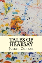 Tales of Hearsay by Joseph Conrad