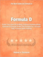 Formula D: Feast Your Eyes On Drifting, Drifting Championships, Formula D Formula D Has The Formula For, Formul by Stephen A. Thompson