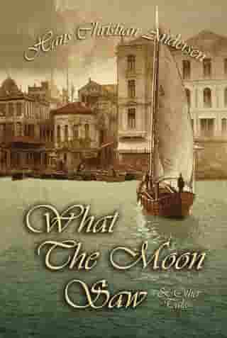 What The Moon Saw and Other Tales