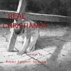 Real Chistianity: faith in a hard world by Robert Benjamin McCrabb