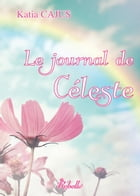 Le journal de Céleste by Karen M.