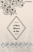 A Flower Blooms in the rain by Bri Needham