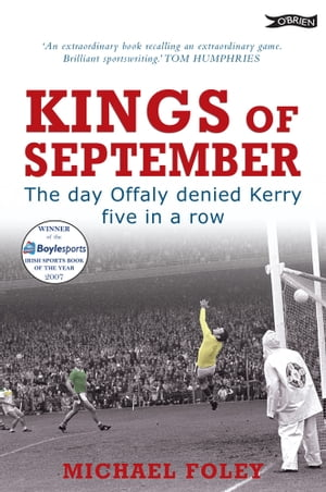 Kings of September The Day Offaly Denied Kerry Five in a Row
