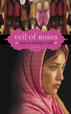 Veil of Roses: Veil of Roses, #1 by Laura Fitzgerald