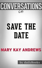 Conversation on Save the Date: A Novel By Mary Kay Andrews by dailyBooks