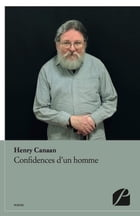 Confidences d'un homme by Henry Canaan