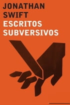 Escritos subversivos by Jonathan Swift