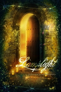 Lamplight: A Golden Light Anthology