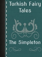 The Simpleton by Turkish Fairy Tales