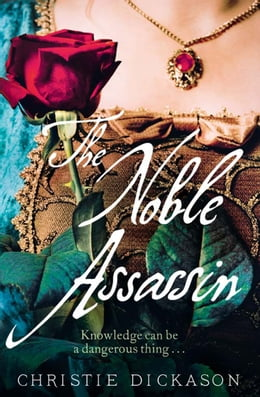 Book The Noble Assassin by Christie Dickason