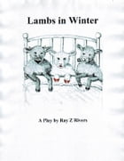 Lambs In Winter by Ray Z Rivers