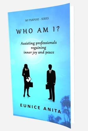 Who am I?: Assisting professionals regaining inner joy and peace