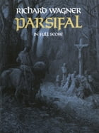 Parsifal in Full Score by Richard Wagner
