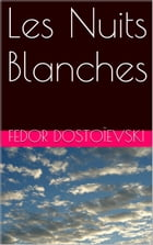 Les Nuits Blanches by Fedor Dostoïevski