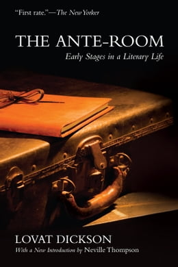 Book The Ante-Room: Early Stages in A Literary Life by Lovat Dickson