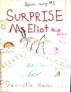 Surprise, Ms. Eliot! by Danielle Reves