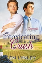 An Intoxicating Crush by EM Lynley