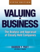 Valuing a Business, 5th Edition: The Analysis and Appraisal of Closely Held Companies