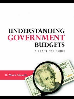 Understanding Government Budgets A Practical Guide