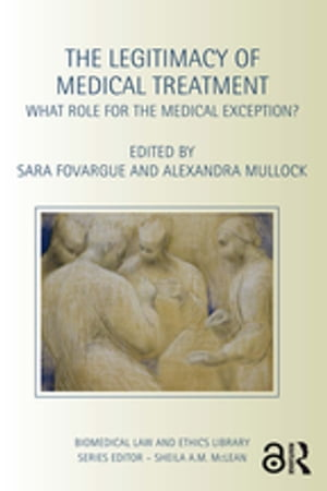 The Legitimacy of Medical Treatment What Role for the Medical Exception?