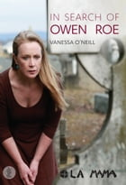In Search of Owen Roe by Vanessa O'Neill