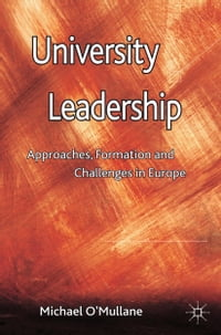 University Leadership: Approaches, Formation and Challenges in Europe