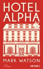 Hotel Alpha: Roman by Mark Watson