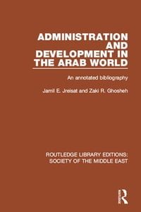 Administration and Development in the Arab World: An Annotated Bibliography