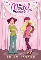 The Model President by Brian Tacang